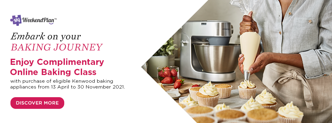 Kenwood x My Weekend Plan - Enjoy your Baking Journey with a Complimentary Online Baking Starter Class